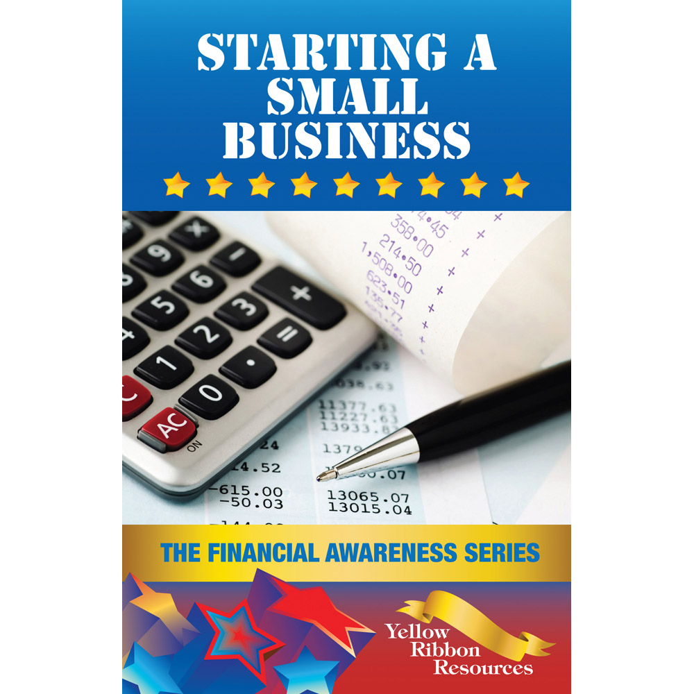 Yellow Ribbon Financial Awareness Booklet: (25 pack) Starting a Small Business
