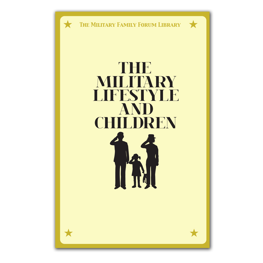Military Family Forum Booklet: (25 Pack) Military Lifestyle and Children