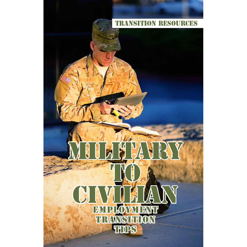 Transition Resources Booklet: (25 Pack)  Military to Civilian Employment Transition Tips