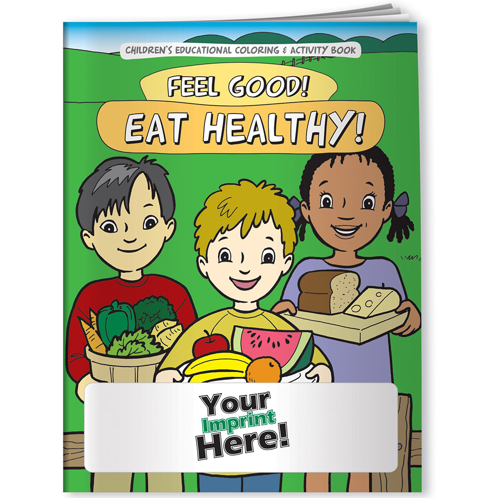 Feel Good! Eat Healthy! Coloring Book