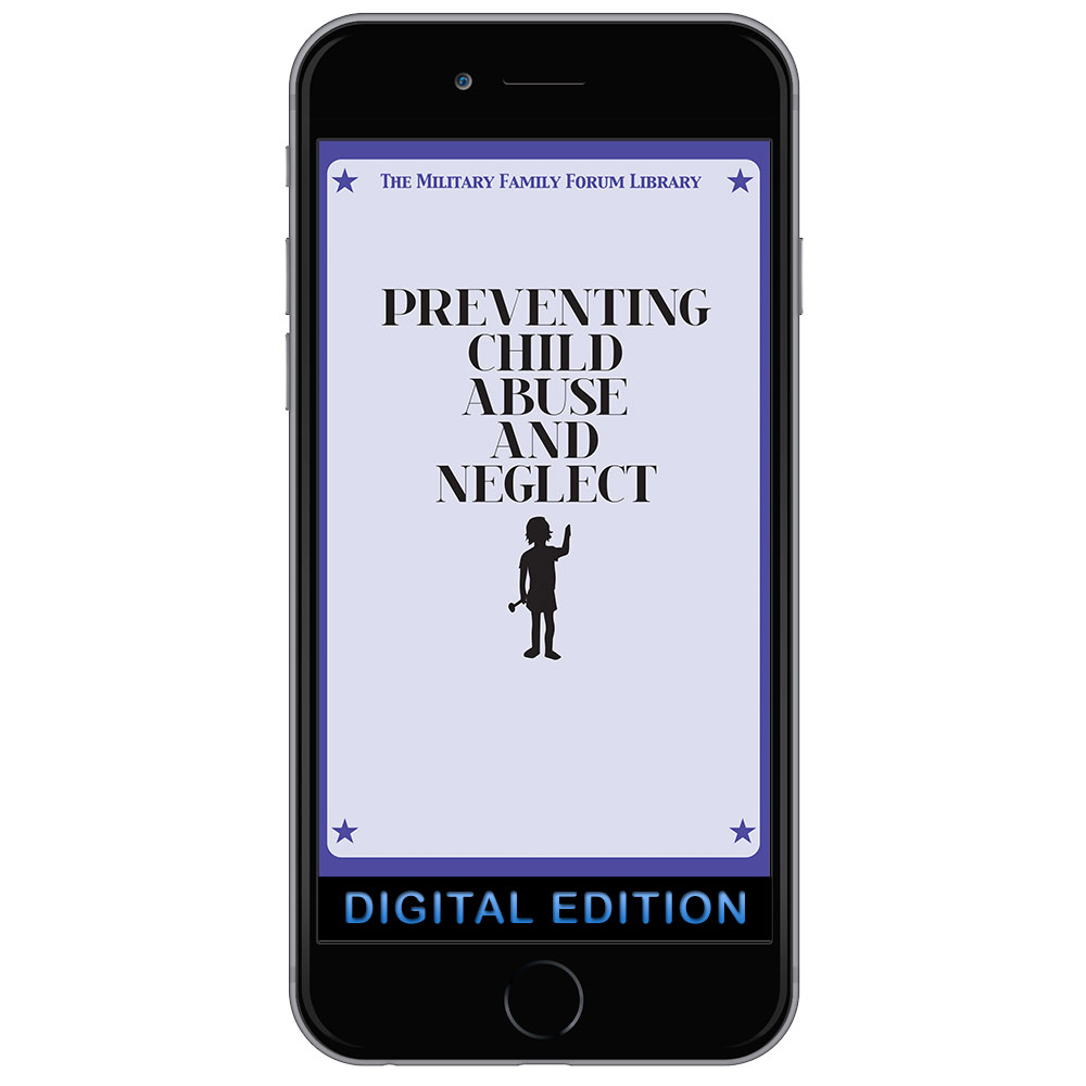 Digital Military Family Forum Booklet: Preventing Child Abuse and Neglect