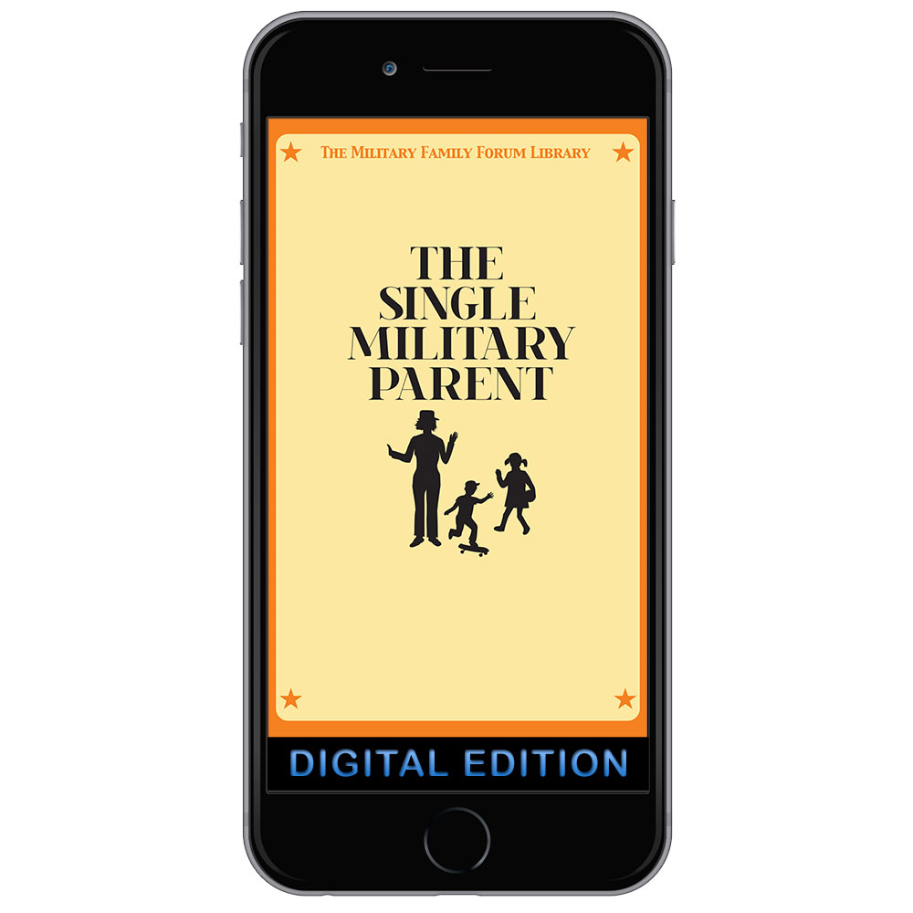 Digital Military Family Forum Booklet: The Single Military Parent