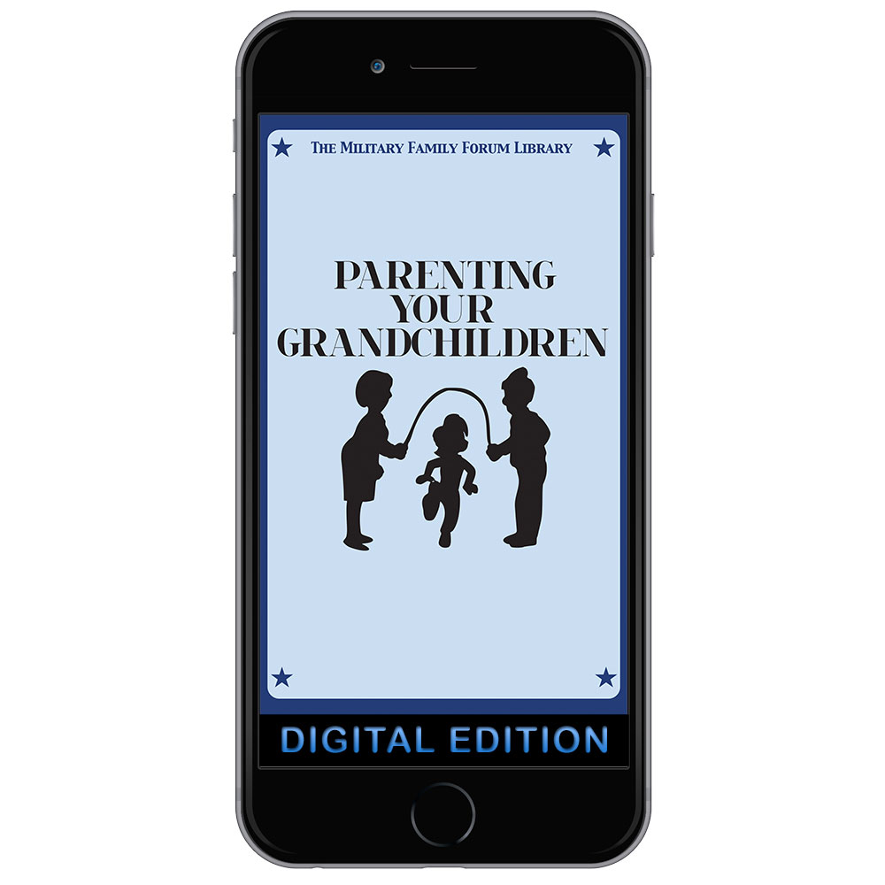 Digital Military Family Forum Booklet: Parenting Your Grandchildren