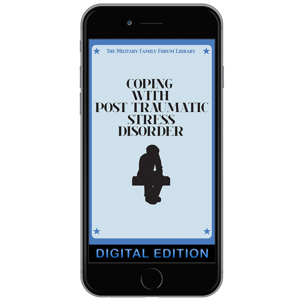 Digital Military Family Forum Booklet: Coping With Post Traumatic Stress Disorder (PTSD)