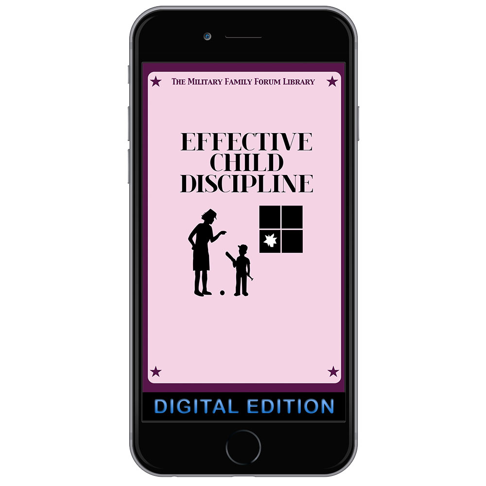Digital Military Family Forum Booklet: Effective Child Discipline