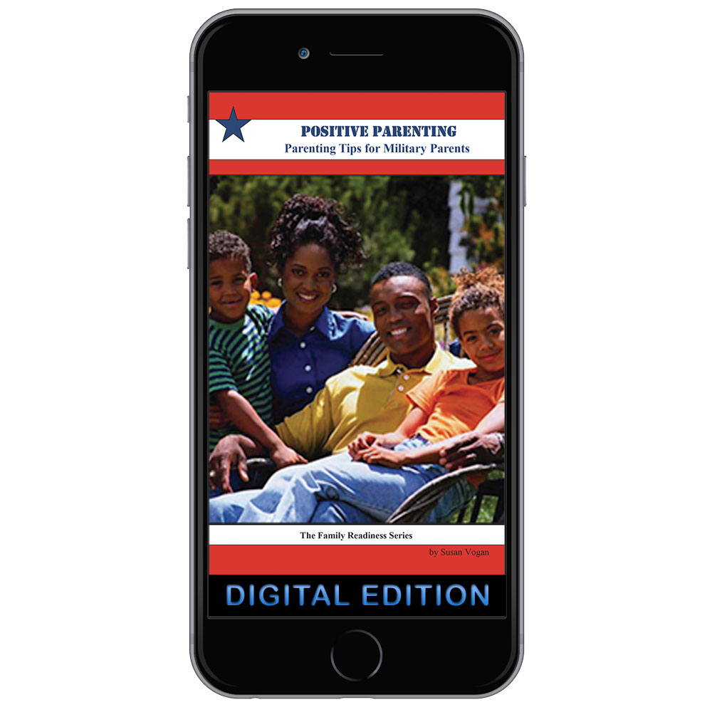 Digital  Family Readiness Booklet: Positive Parenting   Parenting Tips for Military Parents