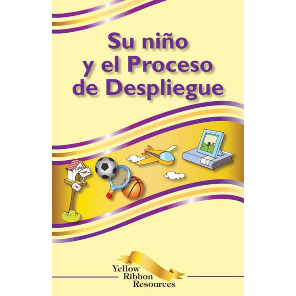 Yellow Ribbon Program Booklet: (25 pack) Your Child and the Deployment Process   Spanish
