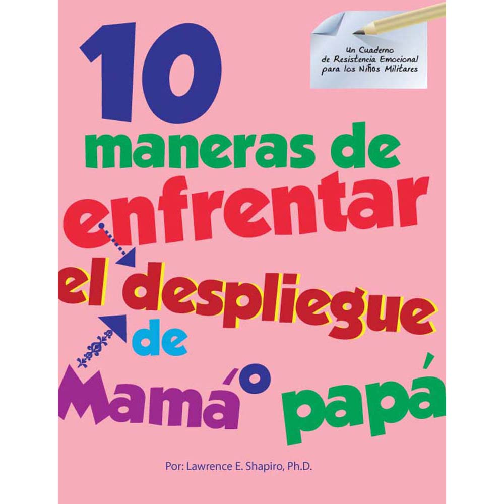 Military Kids Emotional Resiliency Workbook: (50 Pack) 10 Ways To Cope With Your Mom's or Dad's Deployment   Spanish