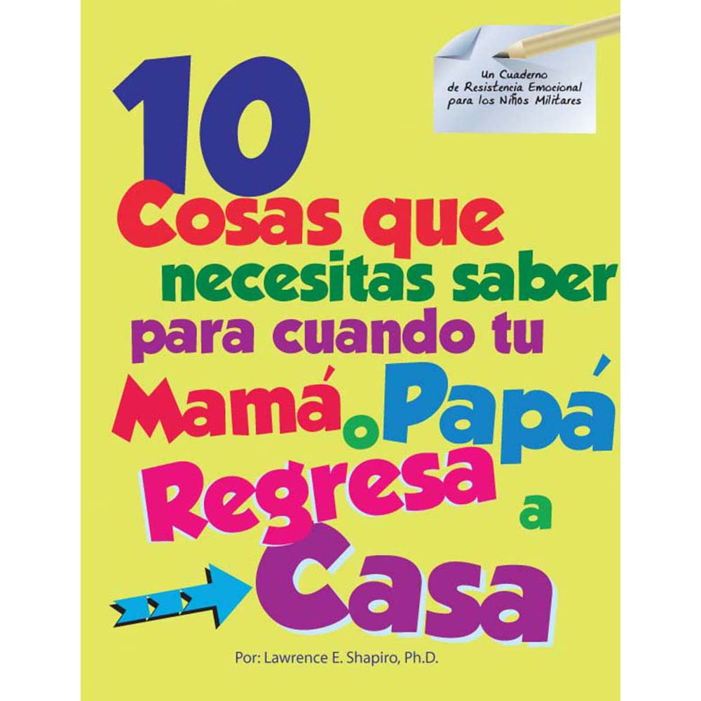 Military Kids Emotional Resiliency Workbook: (50 Pk) 10 Things You Need To Know for When Your Mom/Dad Comes Home Spanish