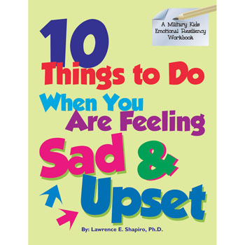 Military Kids Emotional Resiliency Workbook: (50 Pack) 10 Things To Do When You Are Feeling Sad & Upset