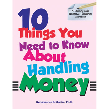 Military Kids Emotional Resiliency Workbook: (50 Pack) 10 Things You Need To Know About Handling Money