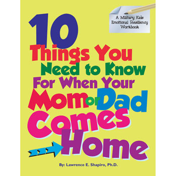 Military Kids Emotional Resiliency Workbook: (50 Pack) 10 Things You Need To Know For When Your Mom Or Dad Comes Home