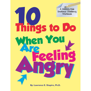 Military Kids Emotional Resiliency Workbook: (50 Pack) 10 Things To Do When You Are Feeling Angry