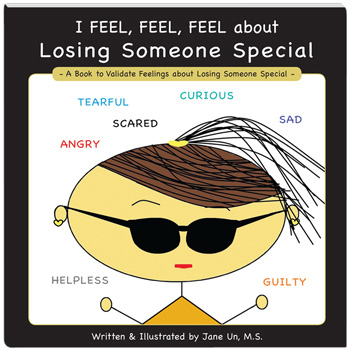 I Feel, Feel, Feel about Losing Someone Special Book