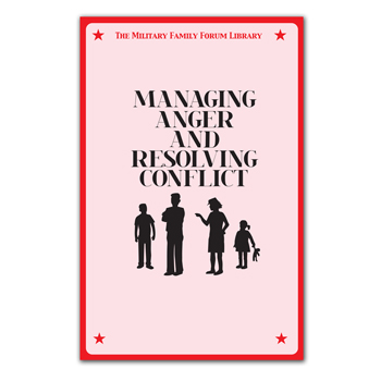 Military Family Forum Booklet: (25 Pack) Managing Anger and Resolving Conflict