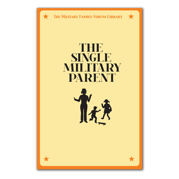 Military Family Forum Booklet: (25 Pack) The Single Military Parent