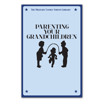 Military Family Forum Booklet: (25 Pack) Parenting Your Grandchildren