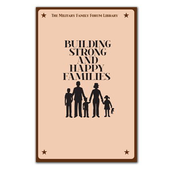 Military Family Forum Booklet: (25 Pack) Building Strong and Happy Families