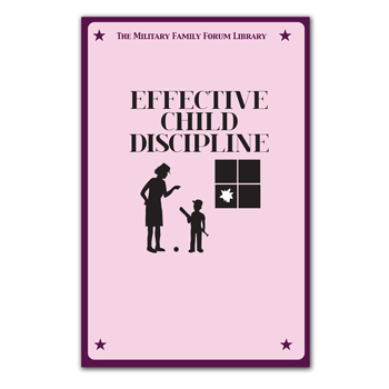 Military Family Forum Booklet: (25 Pack) Effective Child Discipline