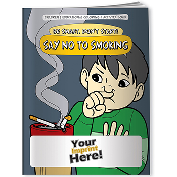 Be Smart, Don't Start. Say No To Smoking Coloring Book