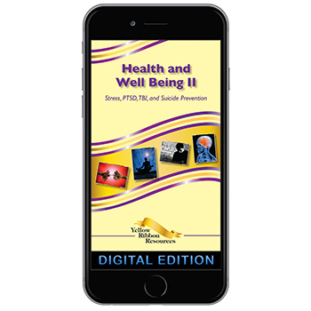Digital Yellow Ribbon Program Booklet: Health and Well Being II   Stress, PTSD, TBI, and Suicide Prevention