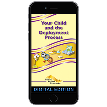 Digital Yellow Ribbon Program Booklet: Your Child and the Deployment Process