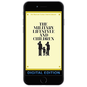 Digital Military Family Forum Booklet: The Military Lifestyle and Children