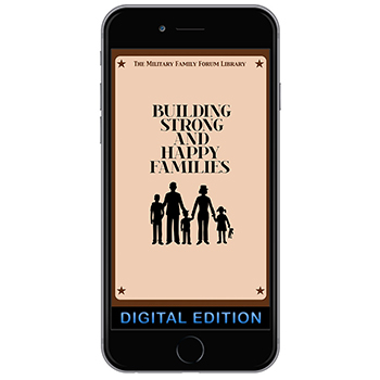 Digital Military Family Forum Booklet: Building Strong and Happy Families